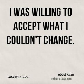 I was willing to accept what I couldn't change.
