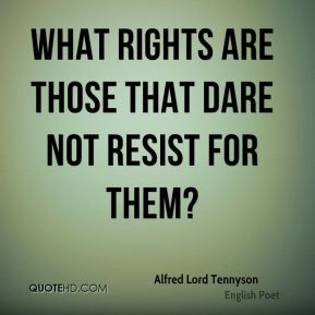 What rights are those that dare not resist for them?