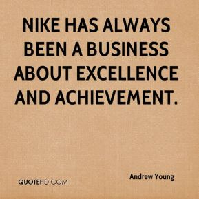 Nike has always been a business about excellence and achievement.