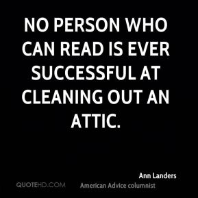 No person who can read is ever successful at cleaning out an attic.