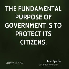 The fundamental purpose of government is to protect its citizens.