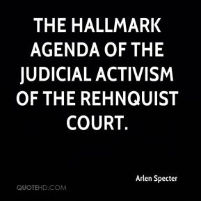the hallmark agenda of the judicial activism of the Rehnquist Court.