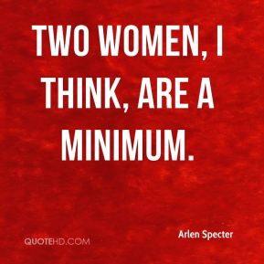 Two women, I think, are a minimum.