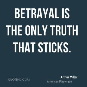 Betrayal is the only truth that sticks.