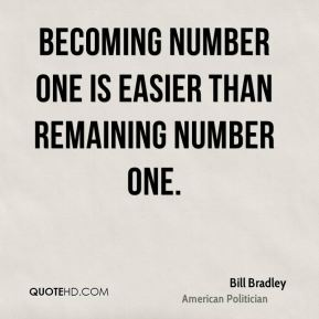 Becoming number one is easier than remaining number one.