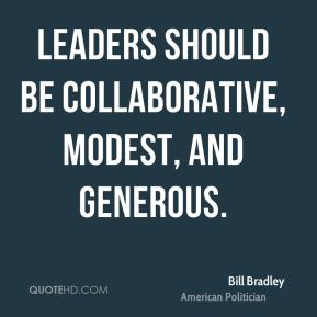 Leaders should be collaborative, modest, and generous.