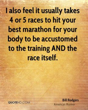 I also feel it usually takes 4 or 5 races to hit your best marathon for your body to be accustomed to the training AND the race itself.