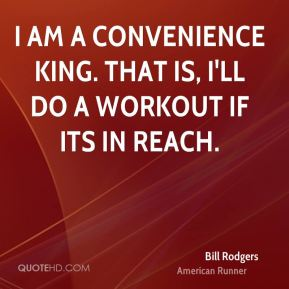 I am a convenience King. That is, I'll do a workout if its in reach.