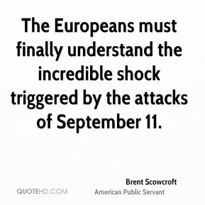 The Europeans must finally understand the incredible shock triggered by the attacks of September 11.