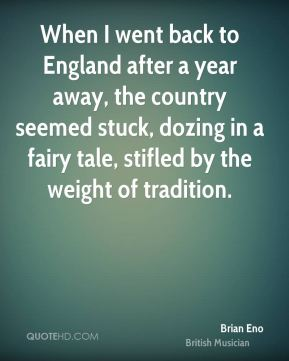 When I went back to England after a year away, the country seemed stuck, dozing in a fairy tale, stifled by the weight of tradition.