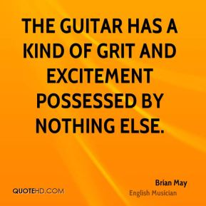 The guitar has a kind of grit and excitement possessed by nothing else.