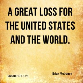 a great loss for the United States and the world.