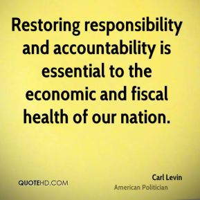 Restoring responsibility and accountability is essential to the economic and fiscal health of our nation.