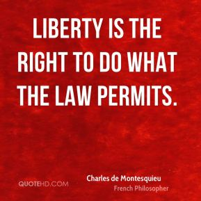 Liberty is the right to do what the law permits.