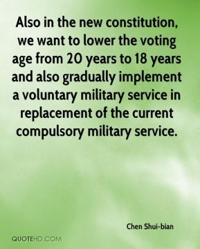 Also in the new constitution, we want to lower the voting age from 20 years to 18 years and also gradually implement a voluntary military service in replacement of the current compulsory military service.
