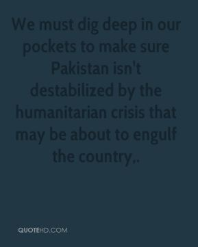 Chris Patten - We must dig deep in our pockets to make sure Pakistan isn't destabilized by the humanitarian crisis that may be about to engulf the country.