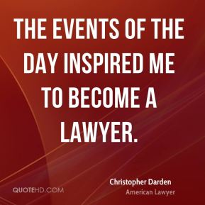 The events of the day inspired me to become a lawyer.