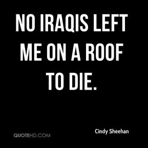No Iraqis Left Me on a Roof to Die.