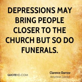 Depressions may bring people closer to the church but so do funerals.