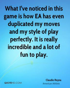 What I've noticed in this game is how EA has even duplicated my moves and my style of play perfectly. It is really incredible and a lot of fun to play.