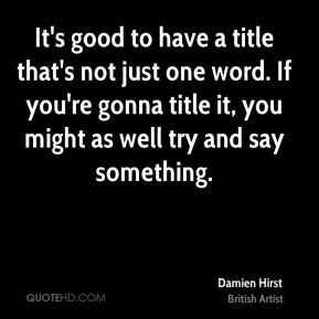 It's good to have a title that's not just one word. If you're gonna title it, you might as well try and say something.
