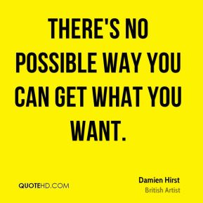There's no possible way you can get what you want.