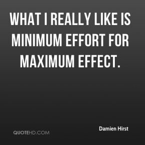 What I really like is minimum effort for maximum effect.