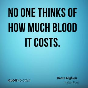 No one thinks of how much blood it costs.