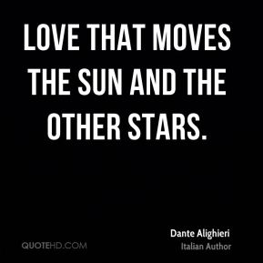 Love that moves the sun and the other stars.