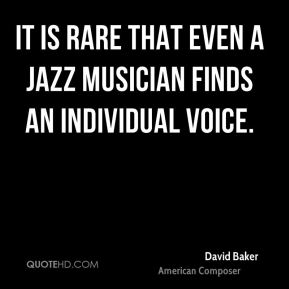 It is rare that even a jazz musician finds an individual voice.