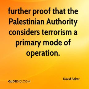 David Baker - further proof that the Palestinian Authority considers terrorism a primary mode of operation.