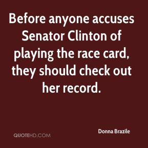 Donna Brazile - Before anyone accuses Senator Clinton of playing the race card, they should check out her record.