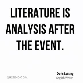 Literature is analysis after the event.