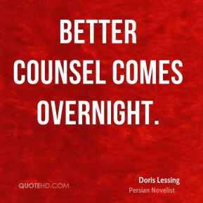 Better Counsel comes overnight.