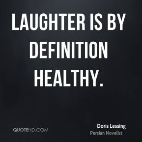 Laughter is by definition healthy.