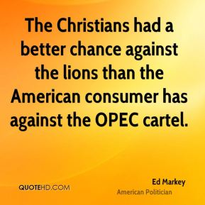 The Christians had a better chance against the lions than the American consumer has against the OPEC cartel.
