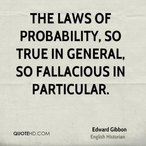 The laws of probability, so true in general, so fallacious in particular.