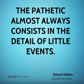 The pathetic almost always consists in the detail of little events.