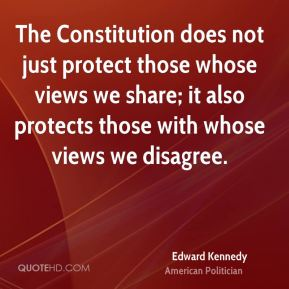 The Constitution does not just protect those whose views we share; it also protects those with whose views we disagree.