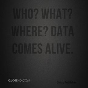 Who? What? Where? Data Comes Alive.