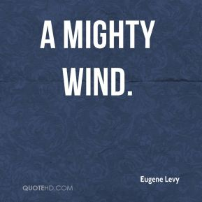 A Mighty Wind.