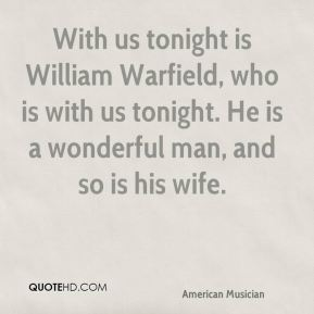 Eugene Ormandy - With us tonight is William Warfield, who is with us tonight. He is a wonderful man, and so is his wife.