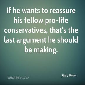 If he wants to reassure his fellow pro-life conservatives, that's the last argument he should be making.