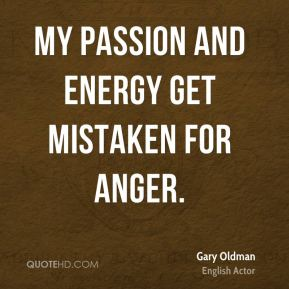 My passion and energy get mistaken for anger.