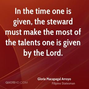 In the time one is given, the steward must make the most of the talents one is given by the Lord.