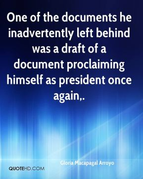 One of the documents he inadvertently left behind was a draft of a document proclaiming himself as president once again.