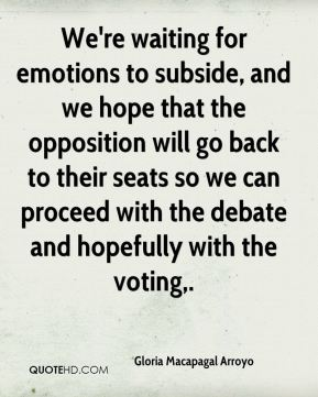 We're waiting for emotions to subside, and we hope that the opposition will go back to their seats so we can proceed with the debate and hopefully with the voting.