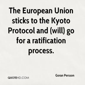 Goran Persson - The European Union sticks to the Kyoto Protocol and (will) go for a ratification process.