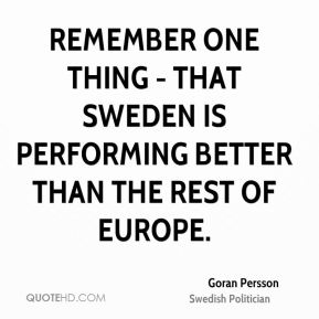 Remember one thing - that Sweden is performing better than the rest of Europe.