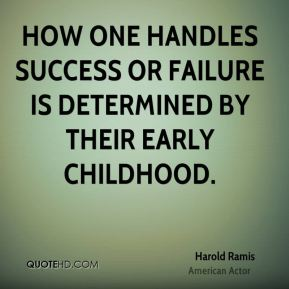 How one handles success or failure is determined by their early childhood.